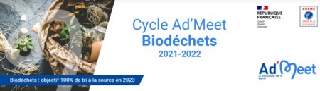 Cycle Ad'Meet Biodéchets 2021 - 2022