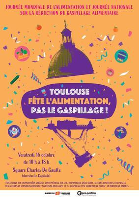 16 Octobre, Toulouse fête l'alimentation pas le gaspillage !